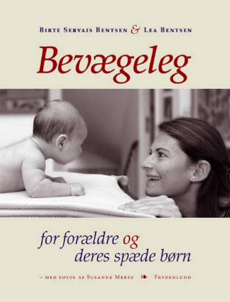 Bevægeleg for forældre og deres spæde børn af Birte Servais Bentsen, Lea Bentsen og Birthe Servais Bentsen m.fl.