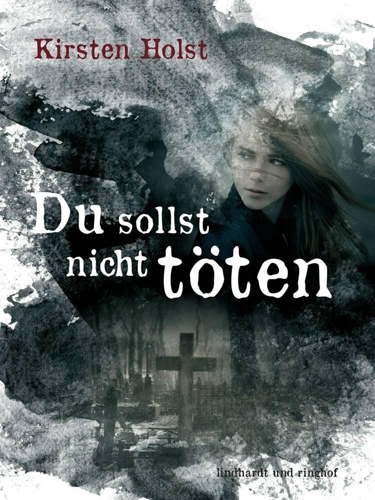 Du sollst nicht töten af Kirsten Holst