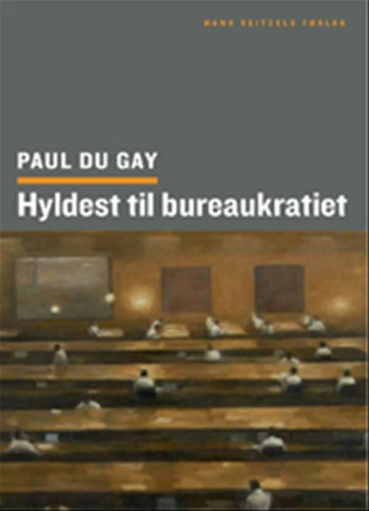 Hyldest til bureaukratiet af Paul du Gay