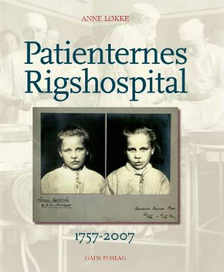Patienternes Rigshospital 1757-2007 af Anne Løkke
