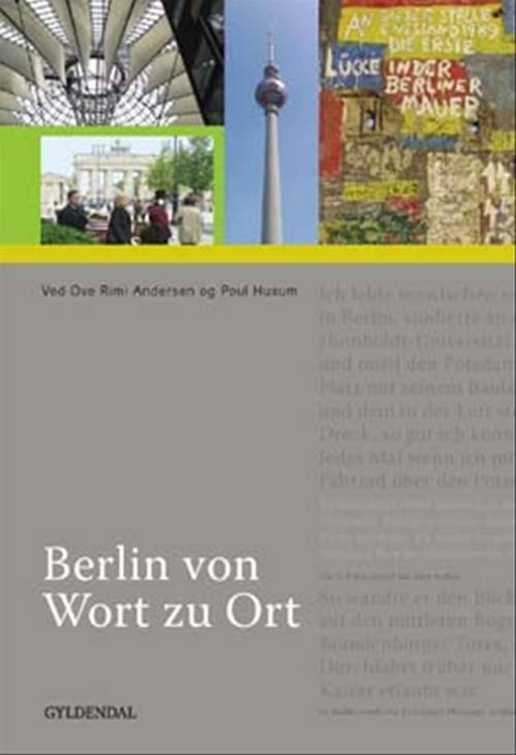 Berlin von Wort zu Ort af Ove Rimi Andersen og Poul Husum