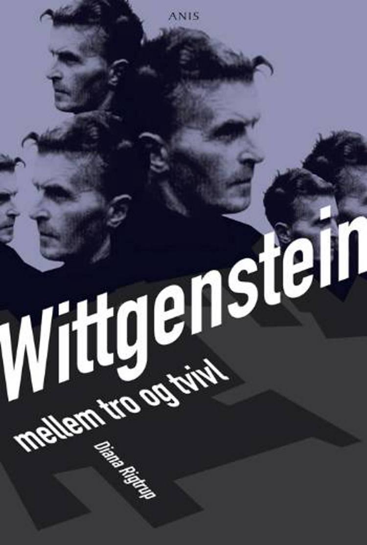 Wittgenstein mellem tro og tvivl af Diana Rigtrup