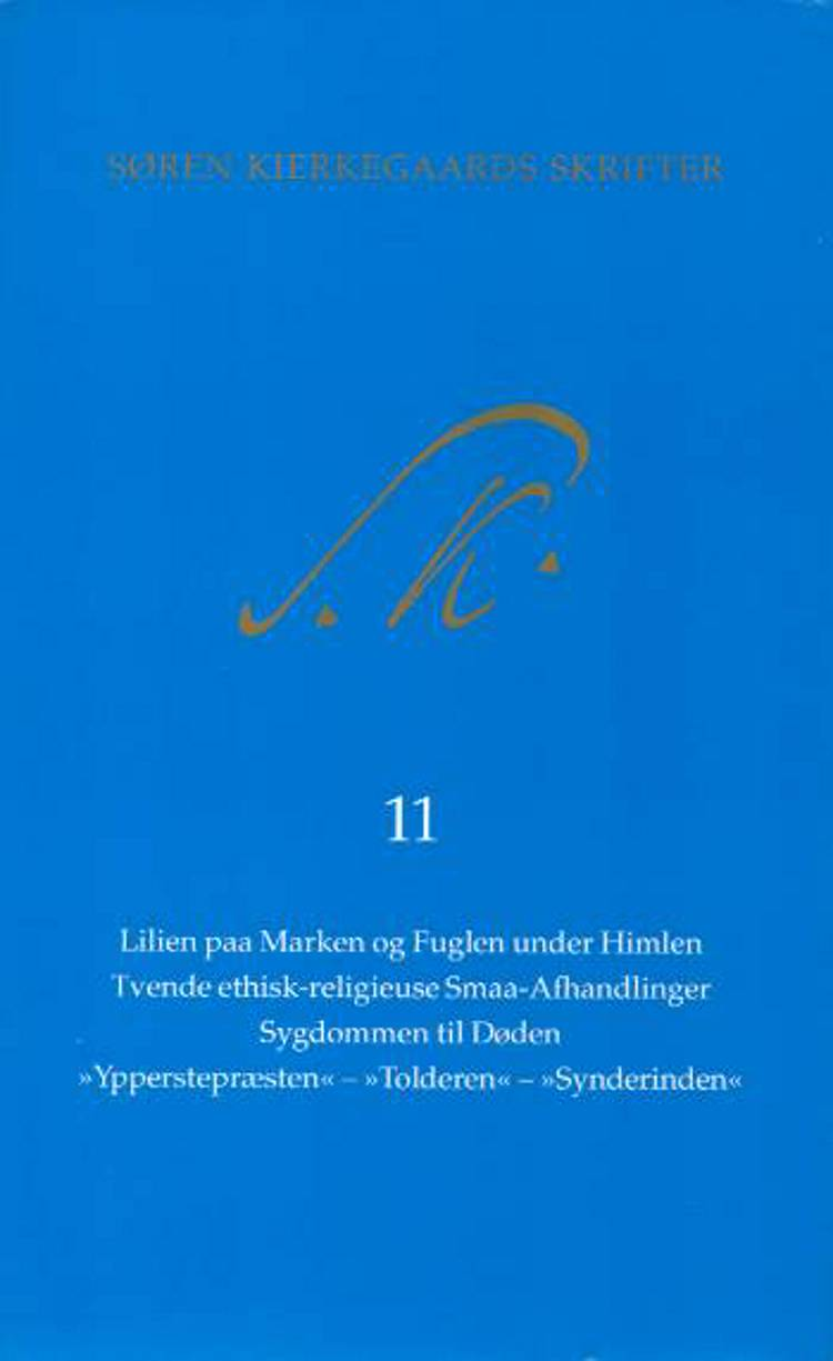 Søren Kierkegaards skrifter. Bind 11 af Søren Kierkegaard