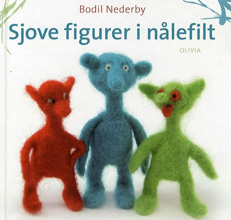 Sjove figurer i nålefilt af Bodil Nederby