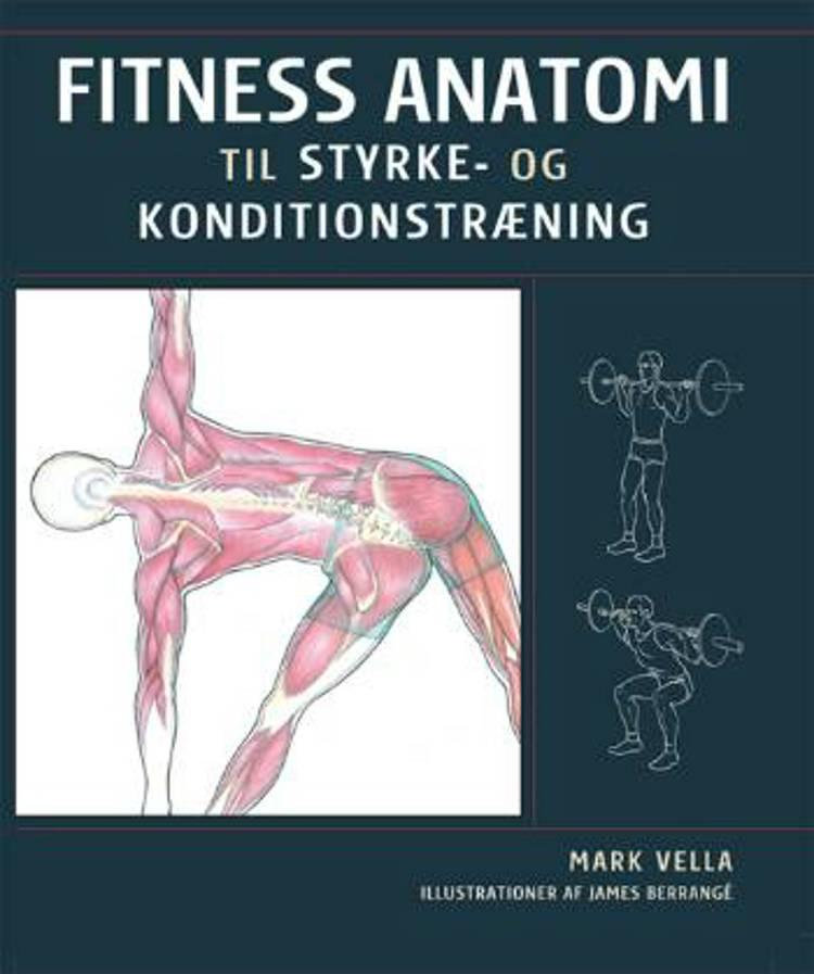 Fitness anatomi til styrke- og konditionstræning af Mark Vella