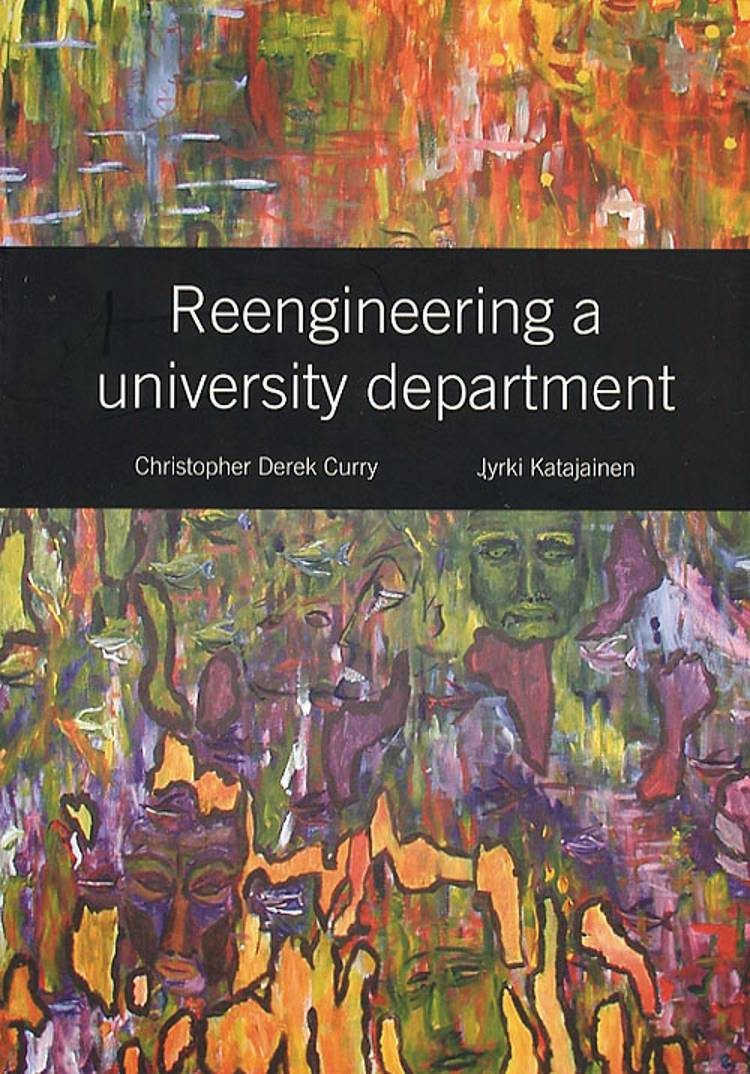 Reengineering a university department af Jyrki Katajainen og Christopher Derek Curry
