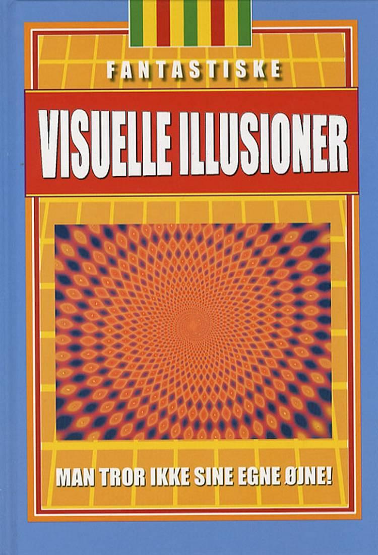 Fantastiske visuelle illusioner