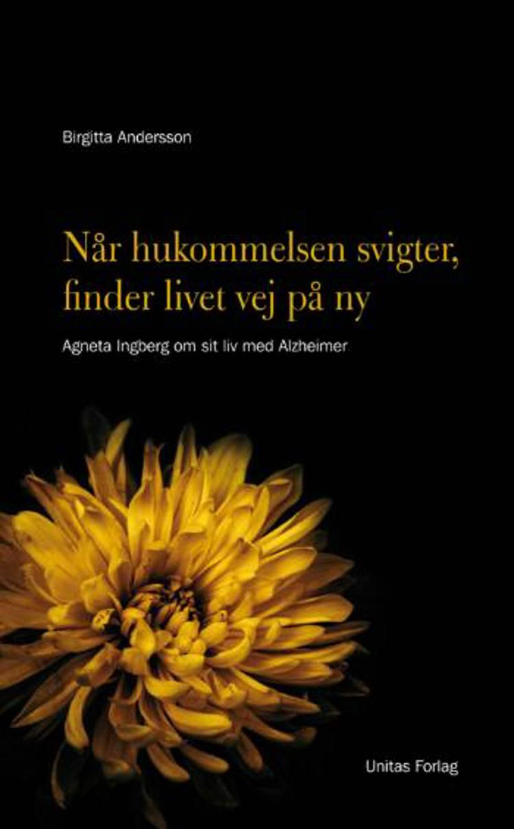 Når hukommelsen svigter finder livet vej på ny af Birgitta Andersson