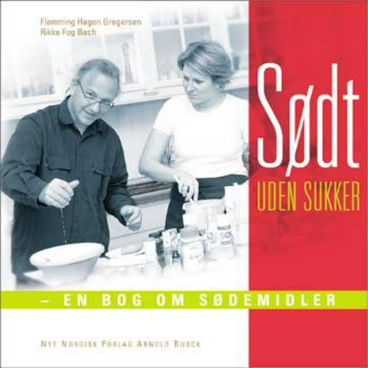Sødt uden sukker af Flemming Hagen Gregersen og Rikke Fog Bach