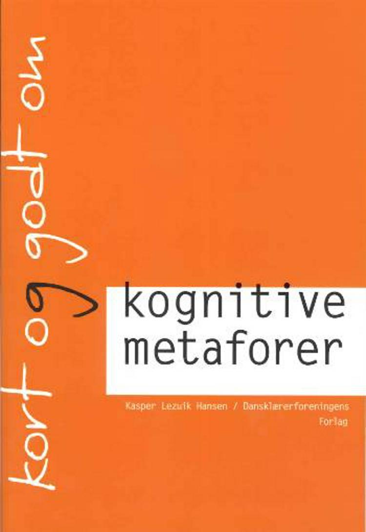 Kort og godt om kognitive metaforer af Kasper Lezuik Hansen