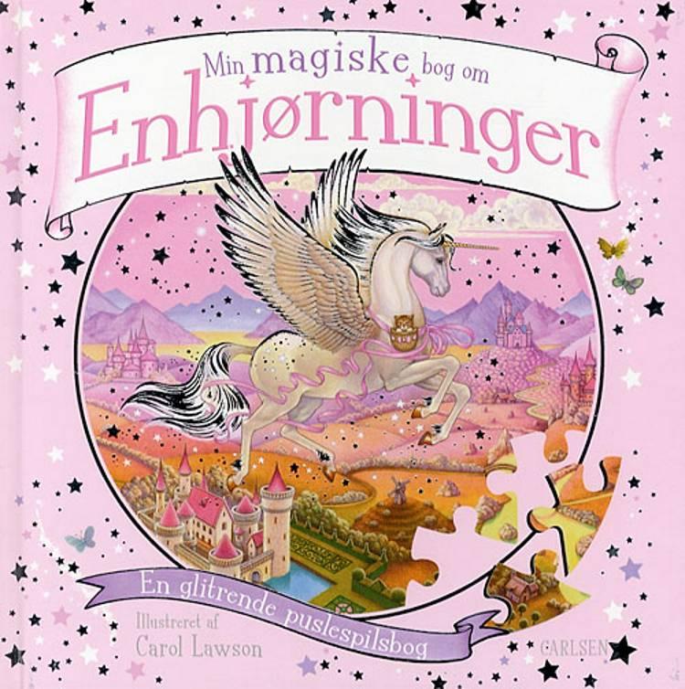 Min magiske bog om enhjørninger af Carol Lawson