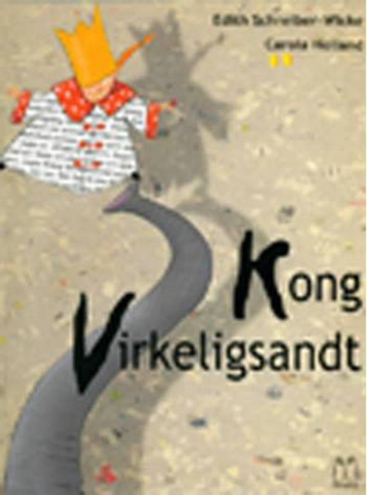 Kong Virkeligsandt af Edith Schreiber-Wicke