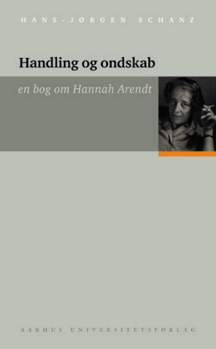 Handling og ondskab af Hans-Jørgen Schanz