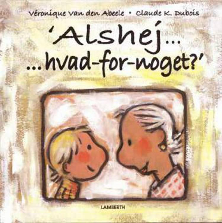 Alshej - hvad-for-noget? af Véronique van den Abeele og Vèronique van den Abeele