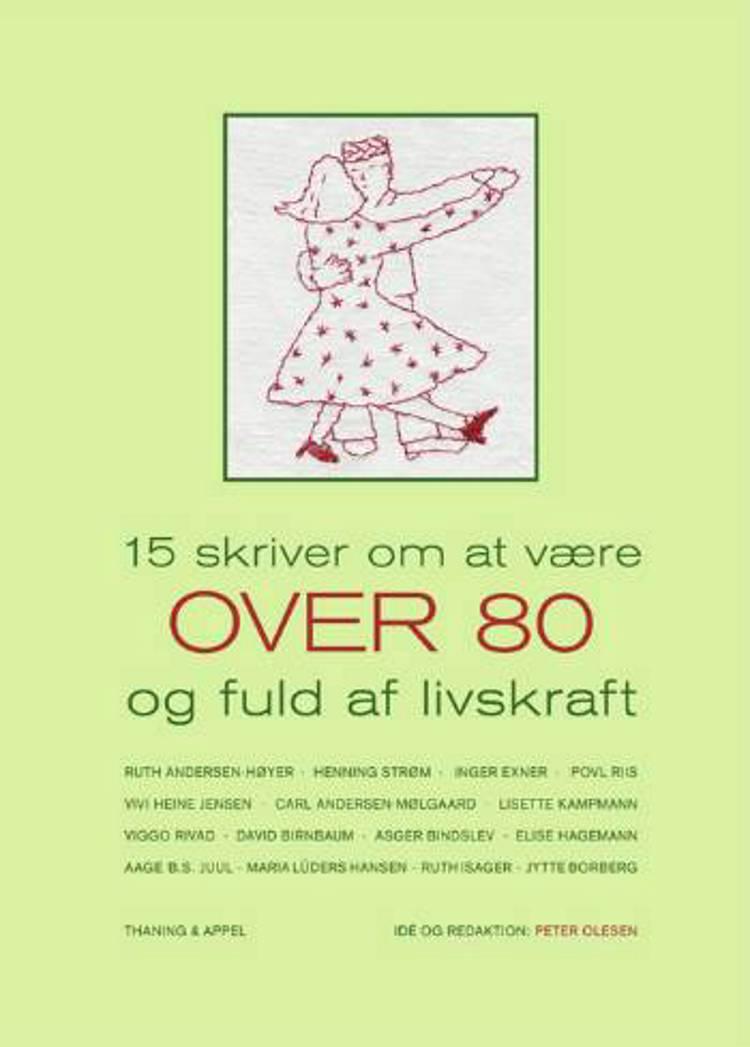15 skriver om at være over 80 og fuld af livskraft af Ruth Andersen-Høyer