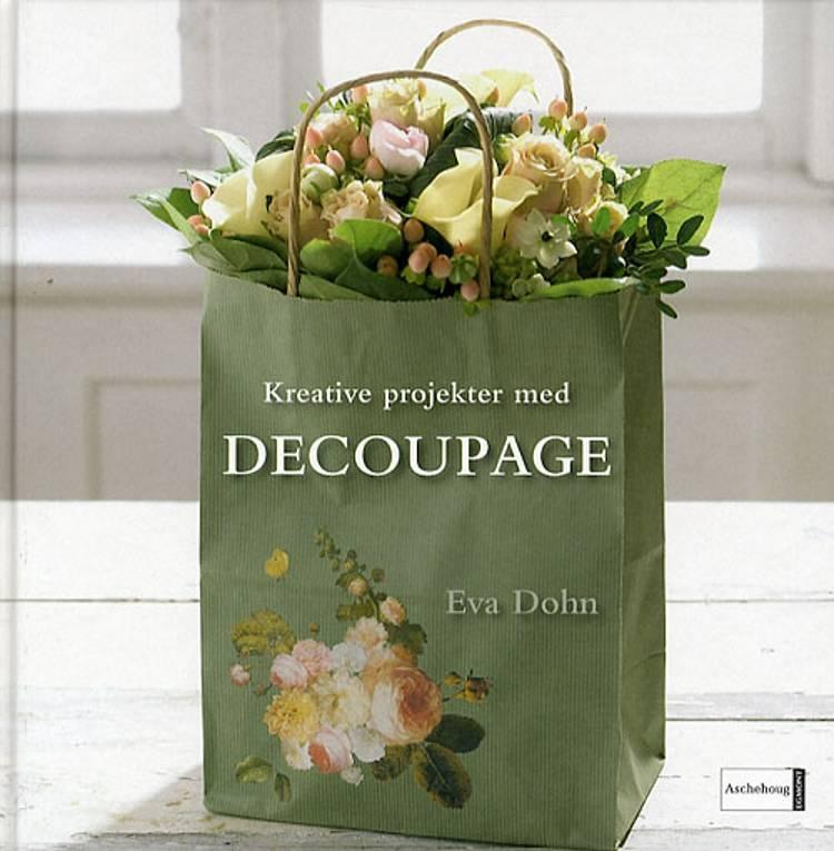 Kreative projekter med Decoupage af Eva Dohn