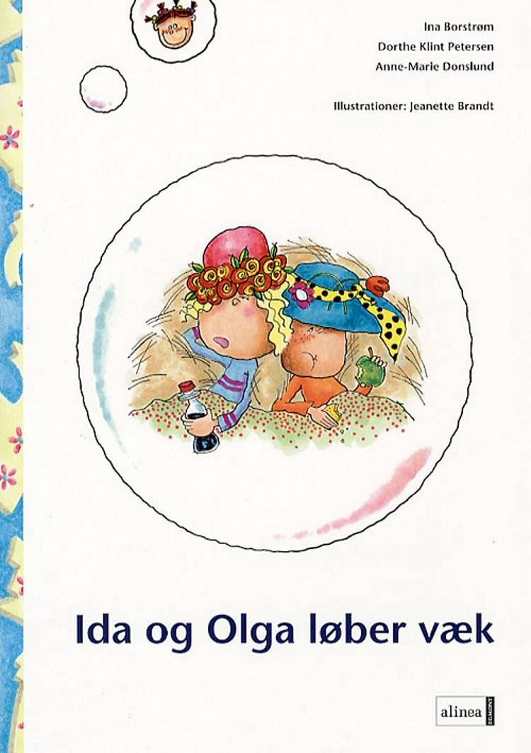 Ida og Olga løber væk af Dorthe Klint Petersen, Ina Borstrøm og Anne Marie Donslund