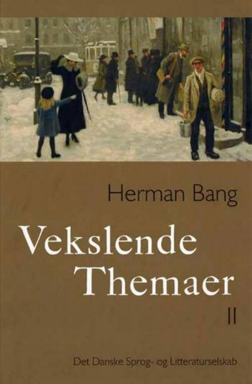 Vekslende Themaer af Herman Bang