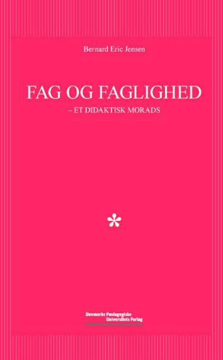 Fag og faglighed af Bernard Eric Jensen