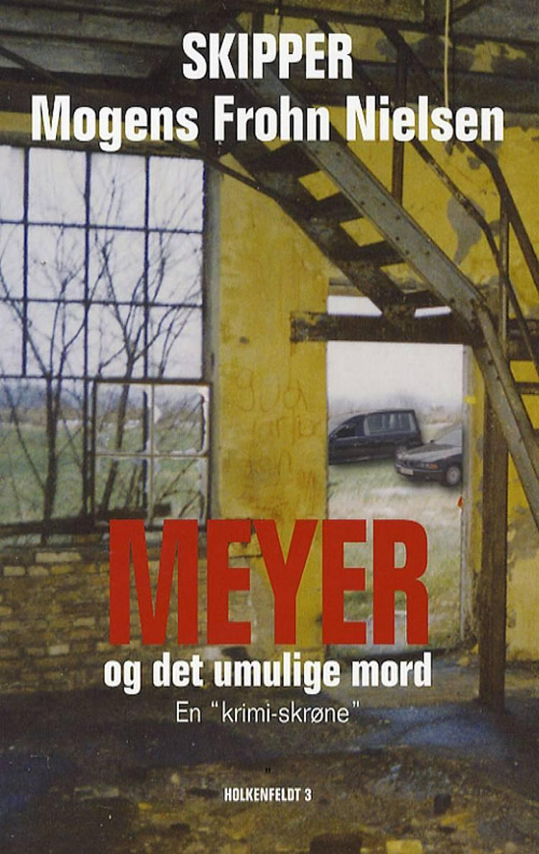 Meyer og det umulige mord af Mogens Frohn Nielsen