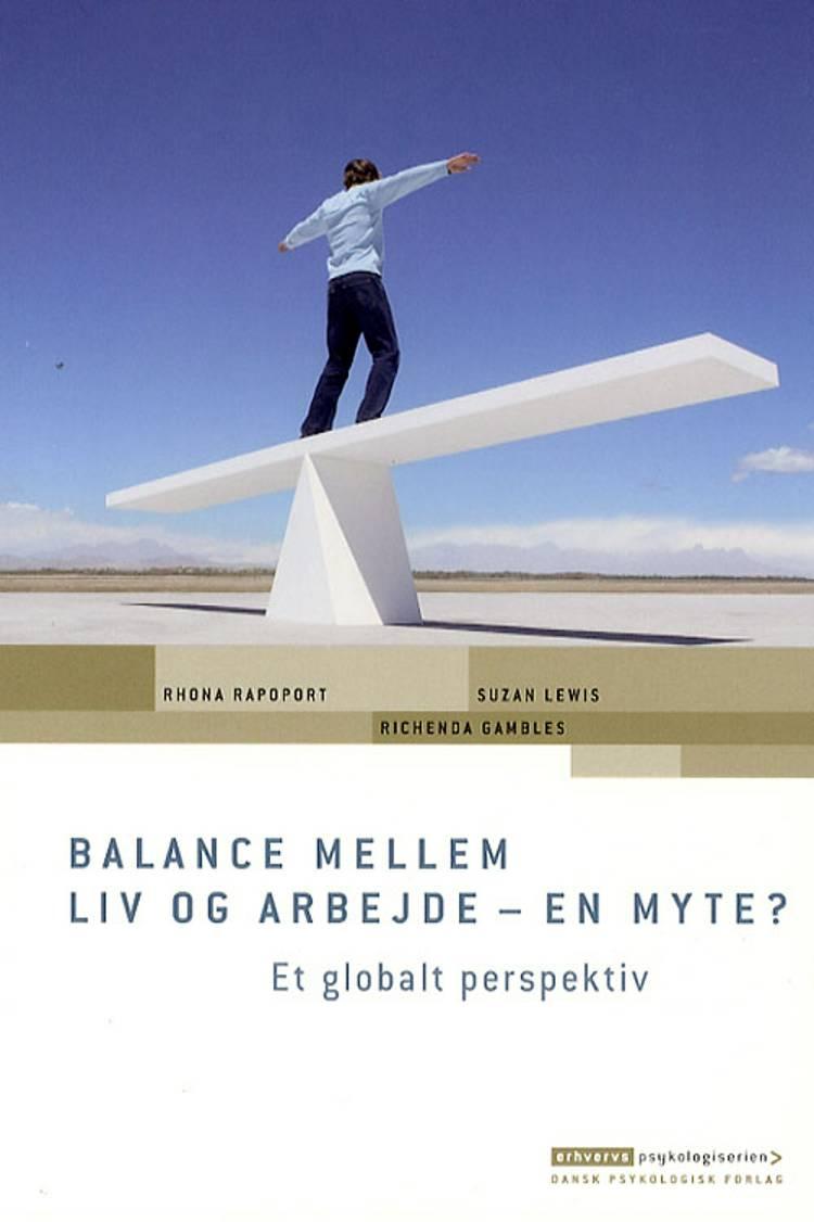 Balance mellem liv og arbejde - en myte? af Rhona Rapoport, Suzan Lewis og Richenda Gambles