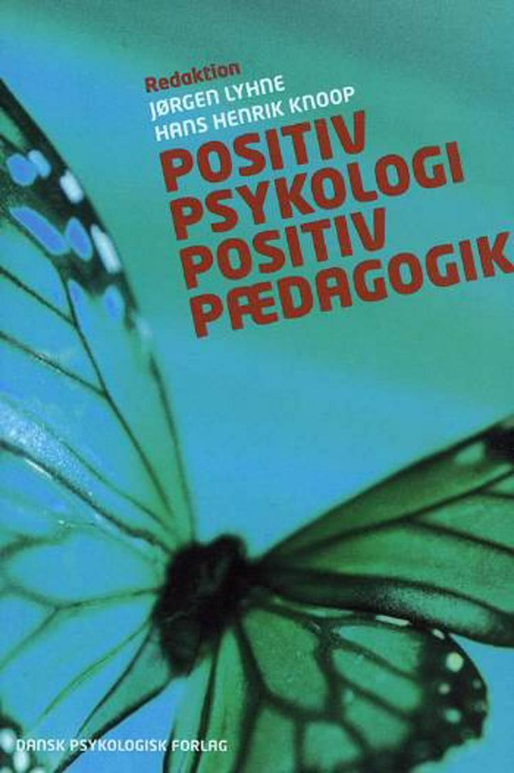 Positiv psykologi af Mihaly Csikszentmihalyi, Martin E.P. Seligman og Jørgen Lyhne m.fl.