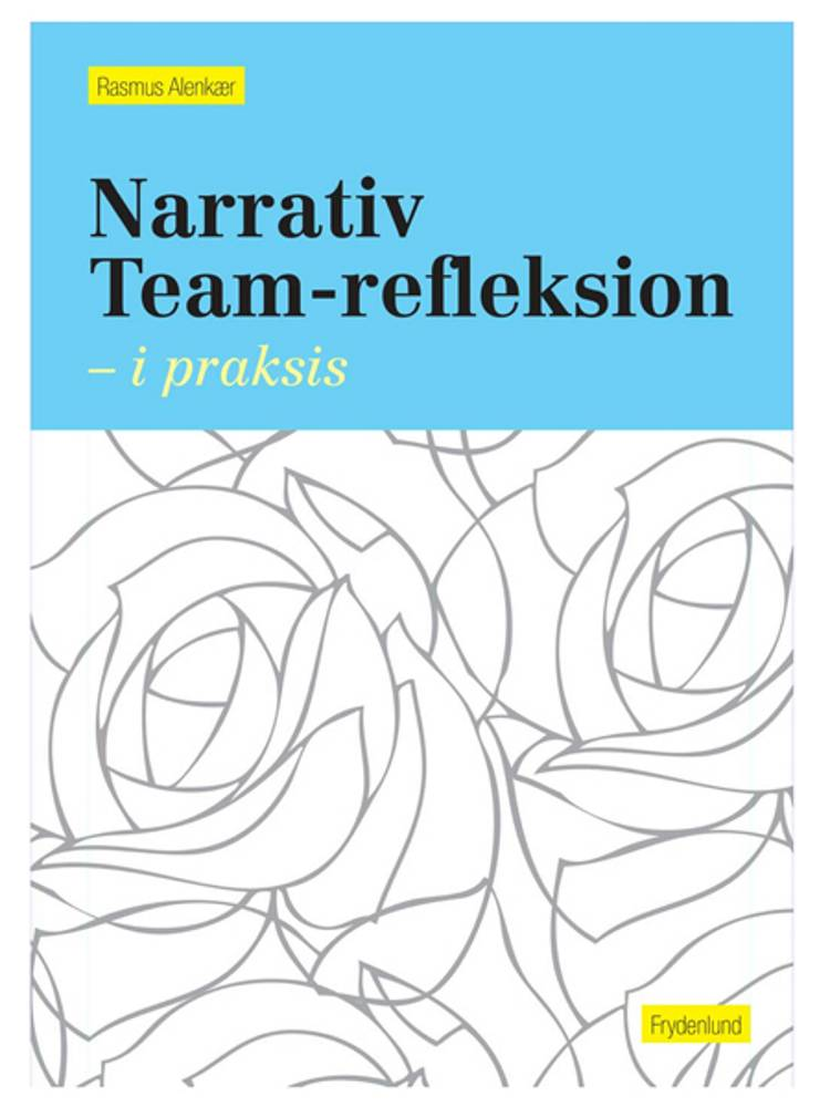 Narrativ team-refleksion af Rasmus Alenkær
