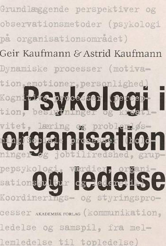 Psykologi i organisation og ledelse af Geir Kaufmann og Astrid Kaufmann