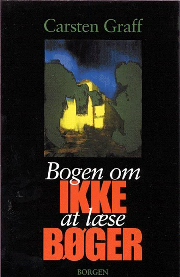Bogen om ikke at læse bøger af Carsten Graff