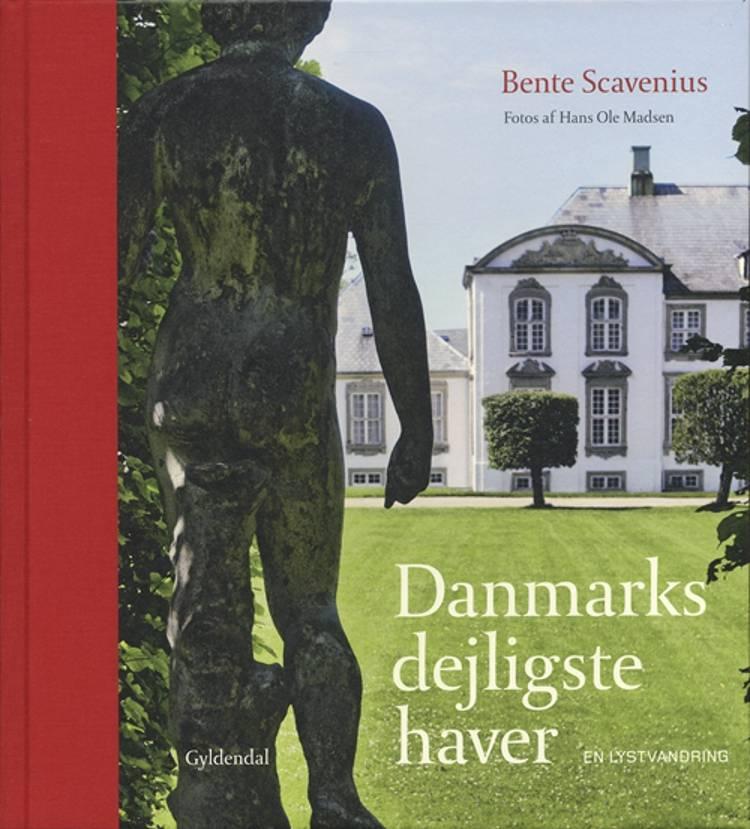 Danmarks dejligste haver af Bente Scavenius