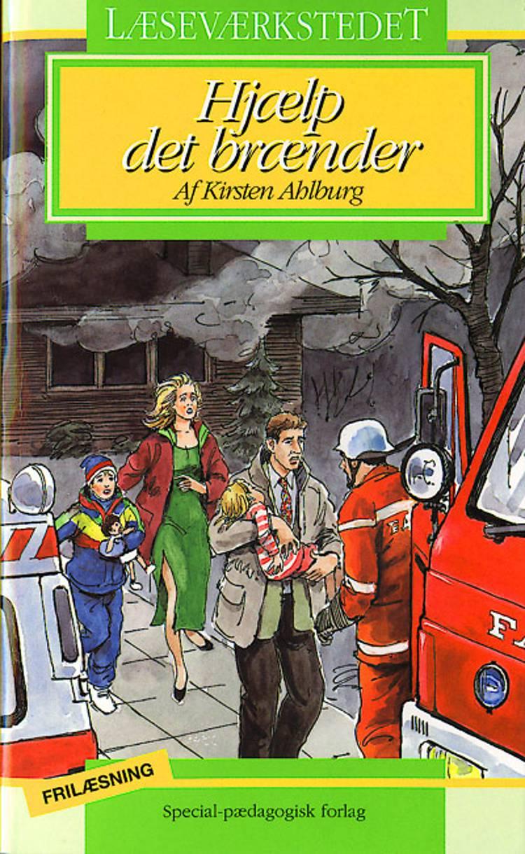 Hjælp, det brænder af Kirsten Ahlburg