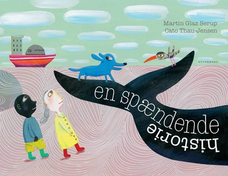En spændende historie af Cato Thau-Jensen og Martin Glaz Serup