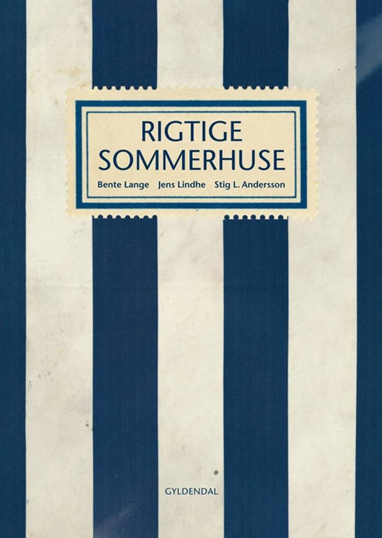 Rigtige sommerhuse af Bente Lange, Jens Lindhe og Stig L. Andersson
