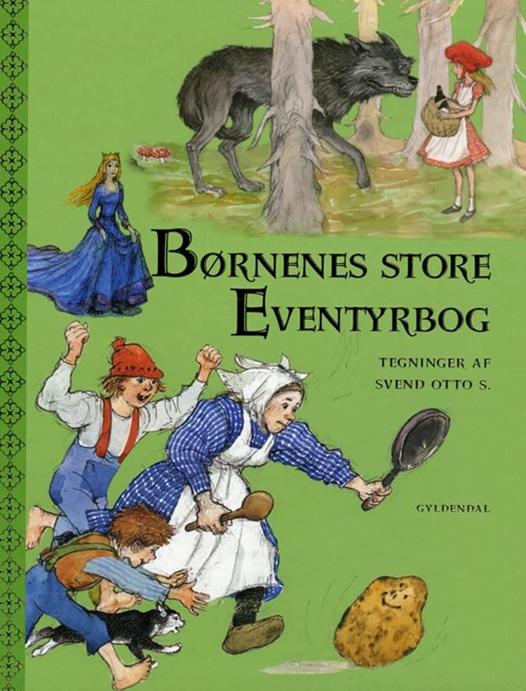 Børnenes store eventyrbog af Svend Otto S.