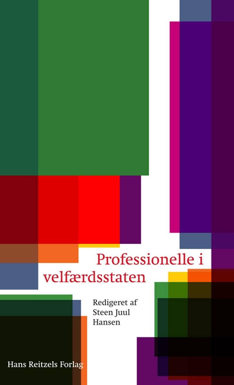 Professionelle i velfærdsstaten af Carsten Jensen, Steen Juul Hansen og Mia Arp Fallov m.fl.