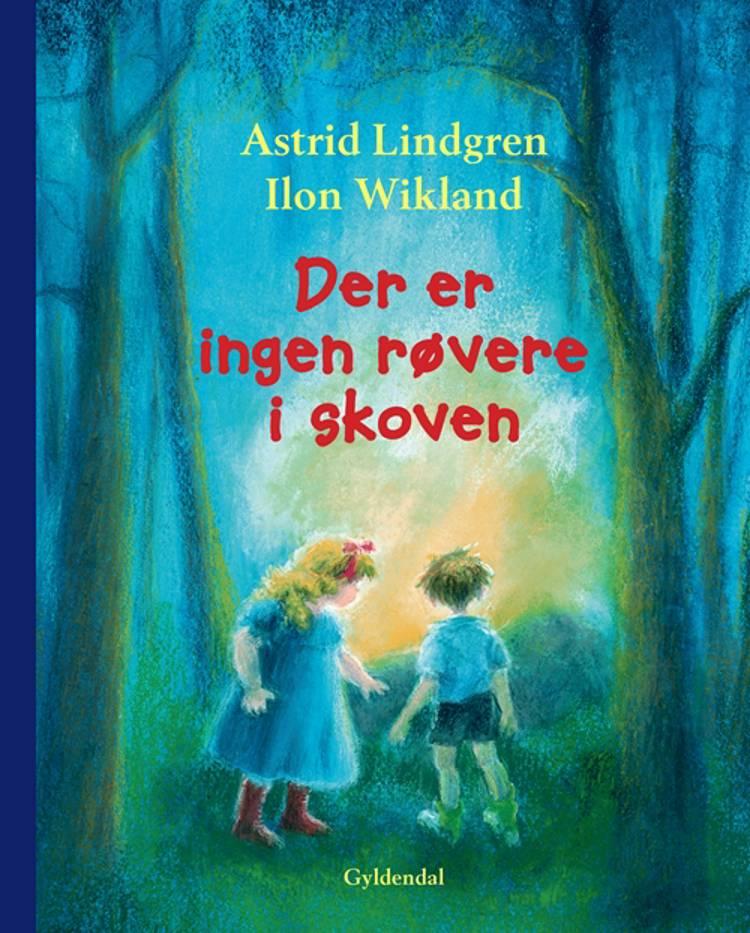 Der er ingen røvere i skoven af Astrid Lindgren