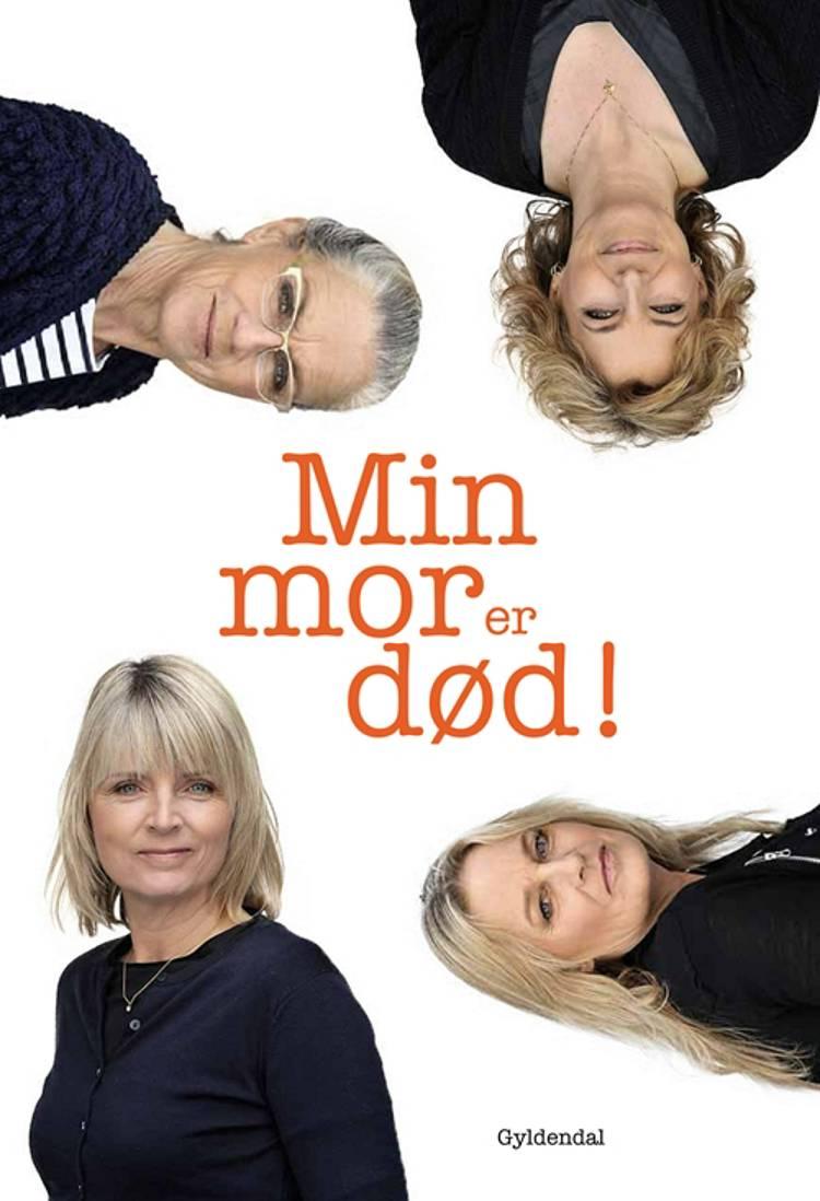 Min mor er død! af Christine Antorini, Anne Linnet, Hanne-Vibeke Holst, Ritt Bjerregaard og Lene Johansen m.fl.