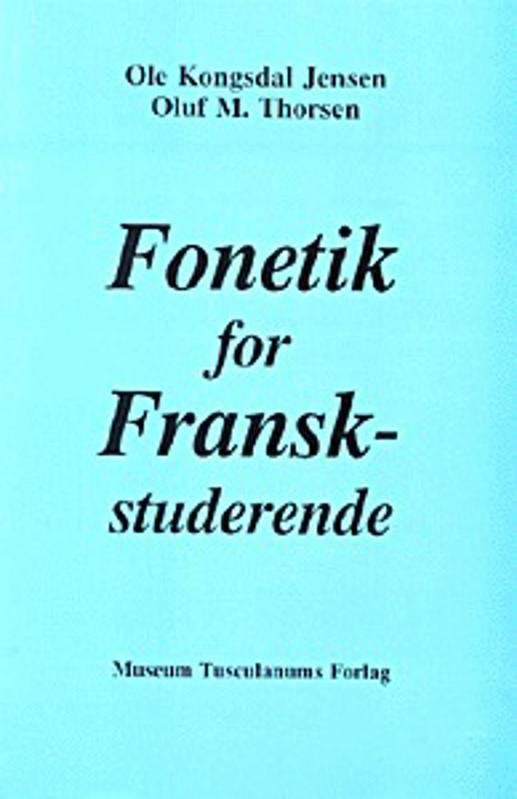 Fonetik for franskstuderende af Oluf M. Thorsen og Ole Kongsdal Jensen