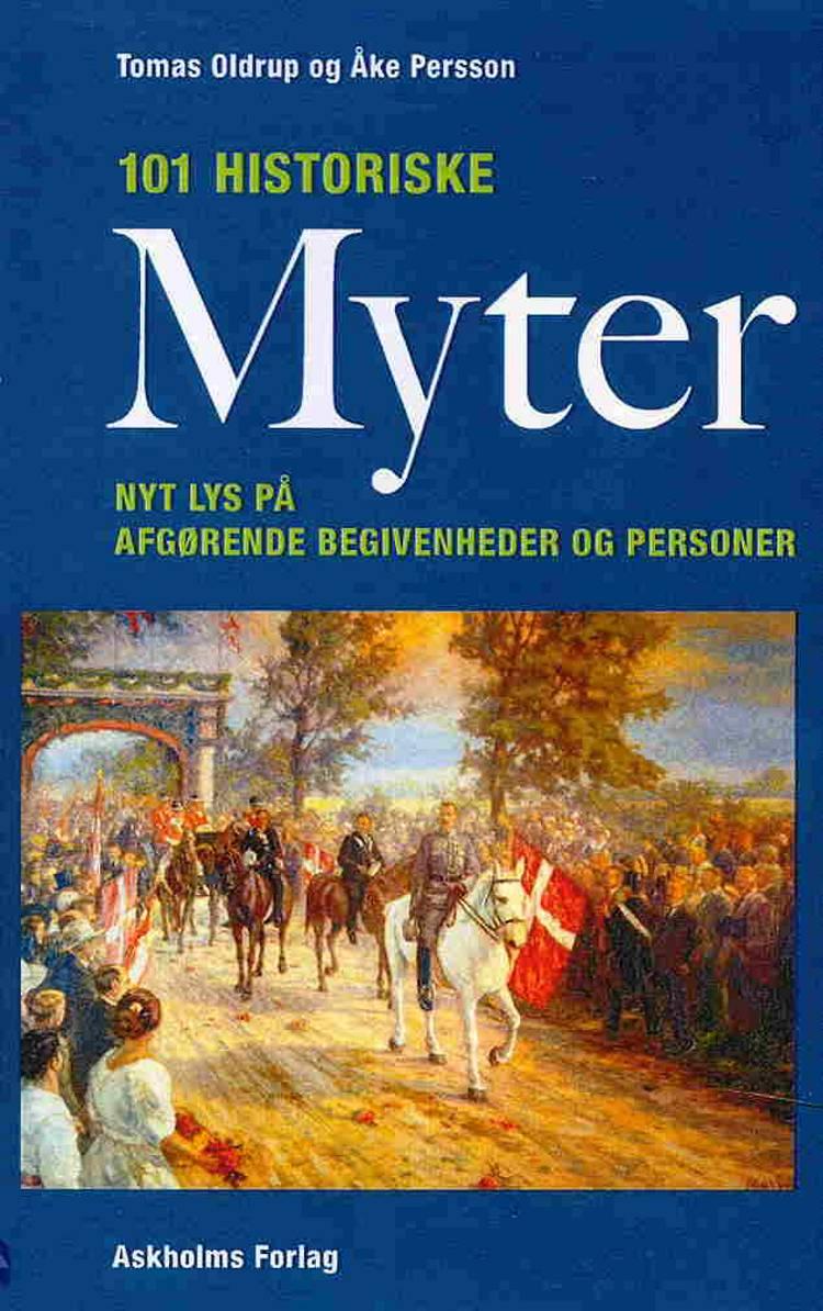 101 Historiske Myter af Thomas Oldrup og Åke Persson
