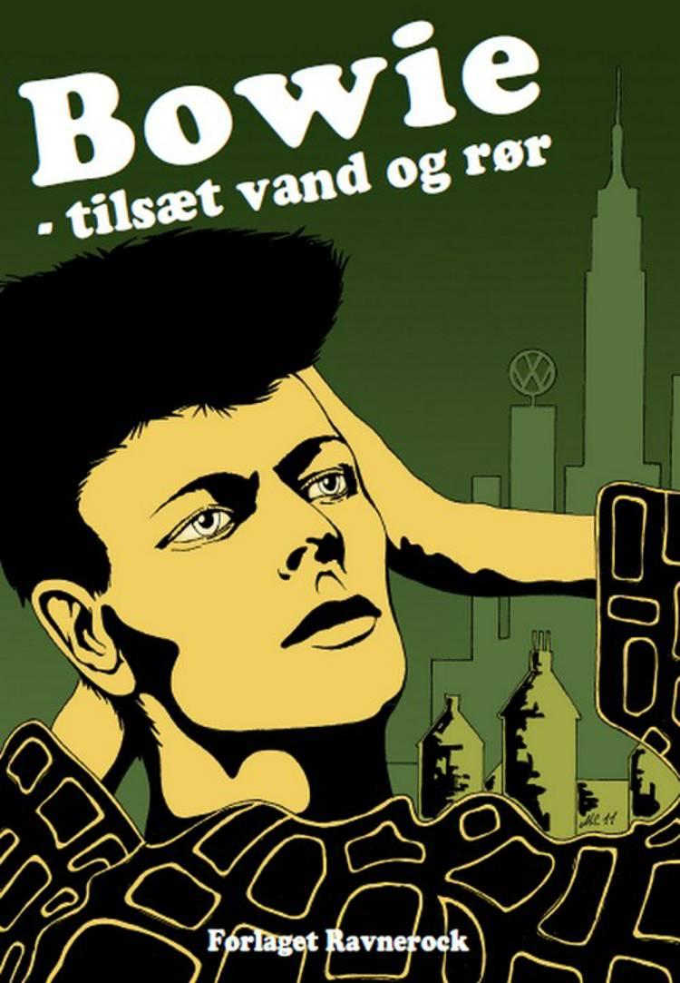 Bowie - tilsæt vand og rør af Nielsen, Grønlund, Dalager, Peter Grønlund, Niels Lundqvist, Tobias Dalager, Rose, Dupont, Dan og Lundqvist m.fl.