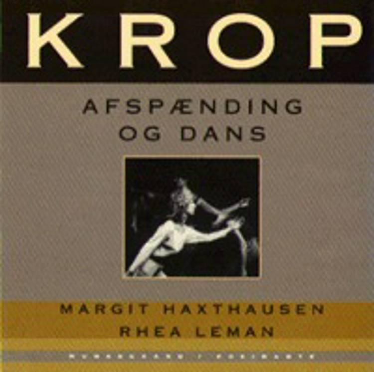 Krop - afspænding og dans af Margit Haxthausen og Rhea Leman, Rhea Leman og Margit Haxthausen