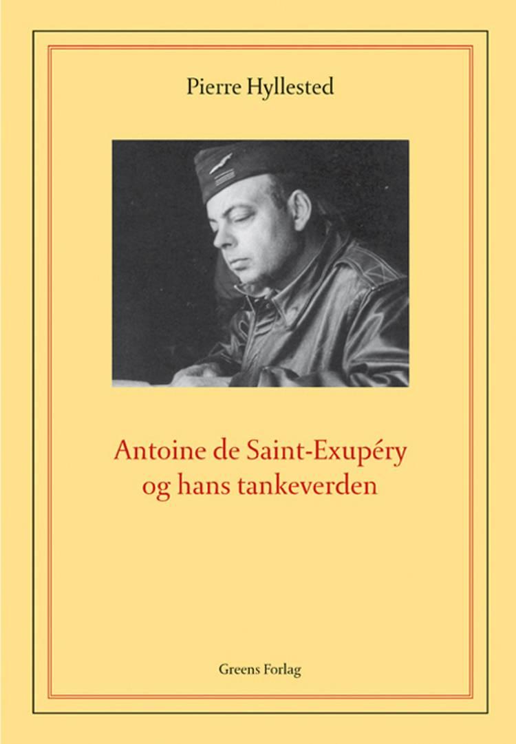 Antoine de Saint-Exupéry og hans tankeverden af Pierre Hyllested
