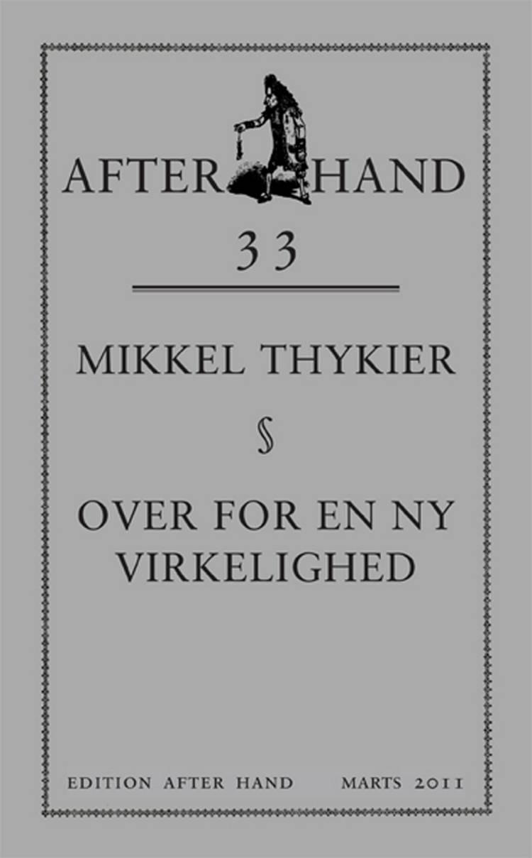 Over for en ny virkelighed af Mikkel Thykier