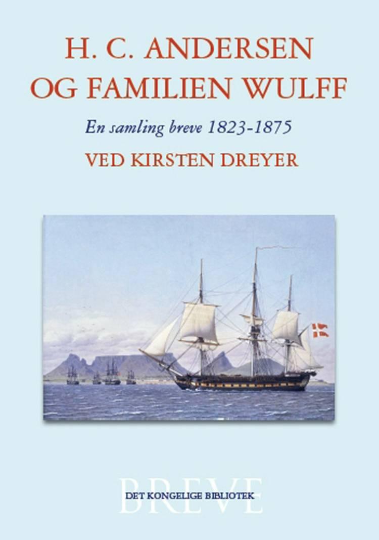 H.C. Andersen og familien Wulff af Kirsten Dreyer
