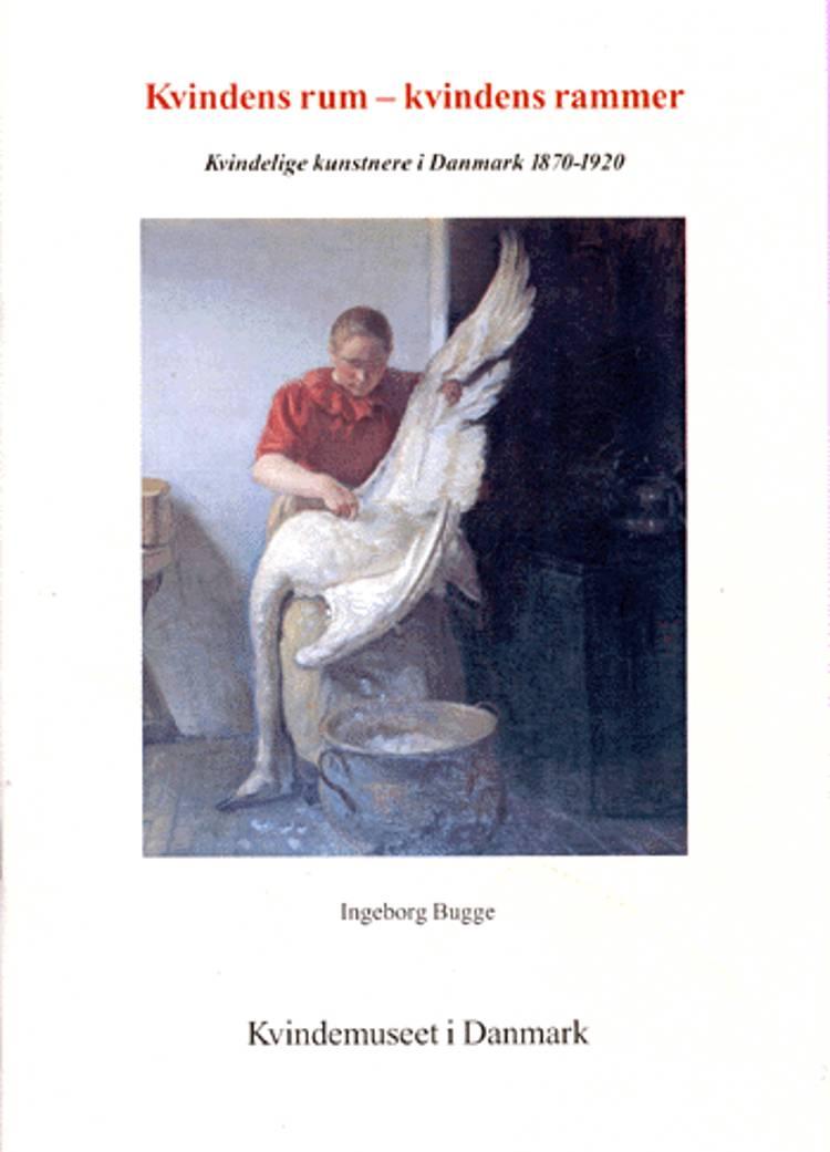 Kvindens rum - kvindens rammer. af Ingeborg Bugge