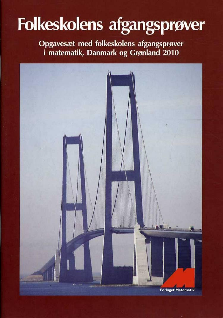 Folkeskolens afgangsprøver i matematik Danmark og Grønland af Opgavekommisionens medlemmer