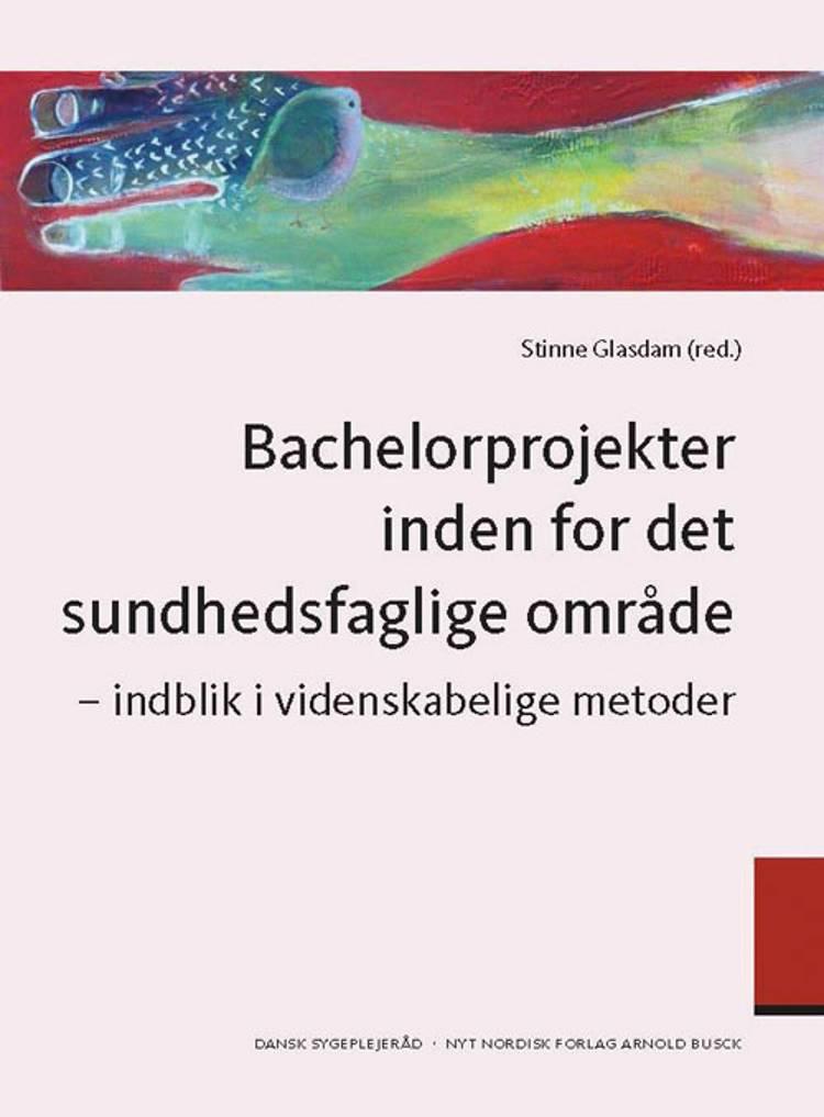 Bachelorprojekter inden for det sundhedsfaglige område af Stinne Glasdam