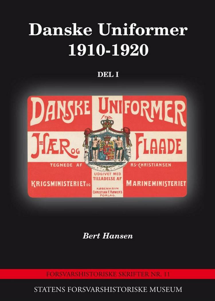 Danske Uniformer 1910-1920 Del I af Bert Hansen