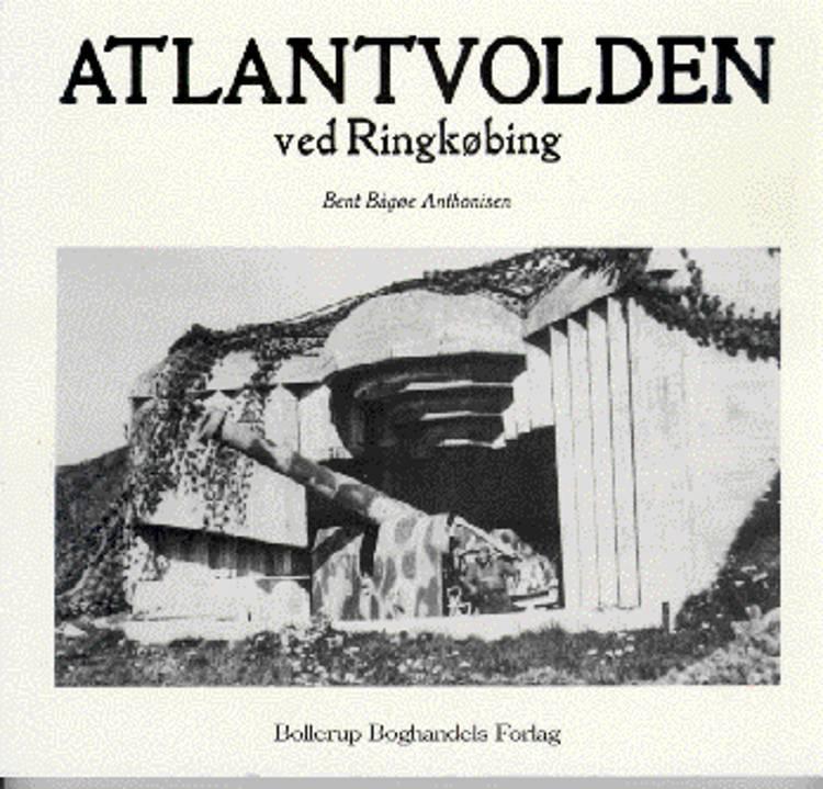 Atlantvolden ved Ringkøbing af Bent Baagøe Anthonisen og Bent Bågøe Anthonisen