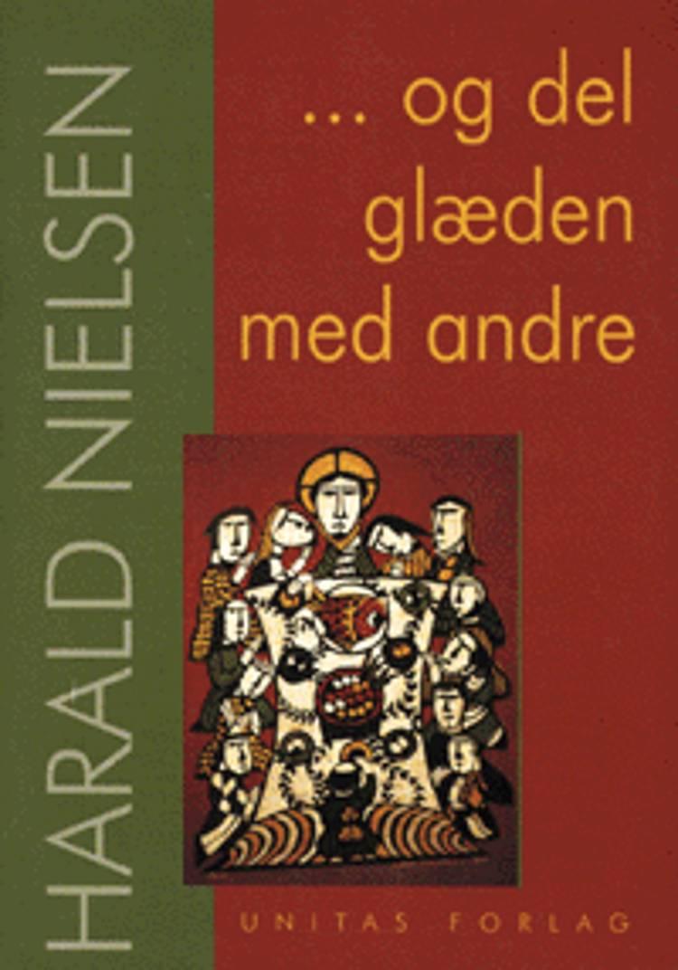 Og del glæden med andre af Harald Nielsen